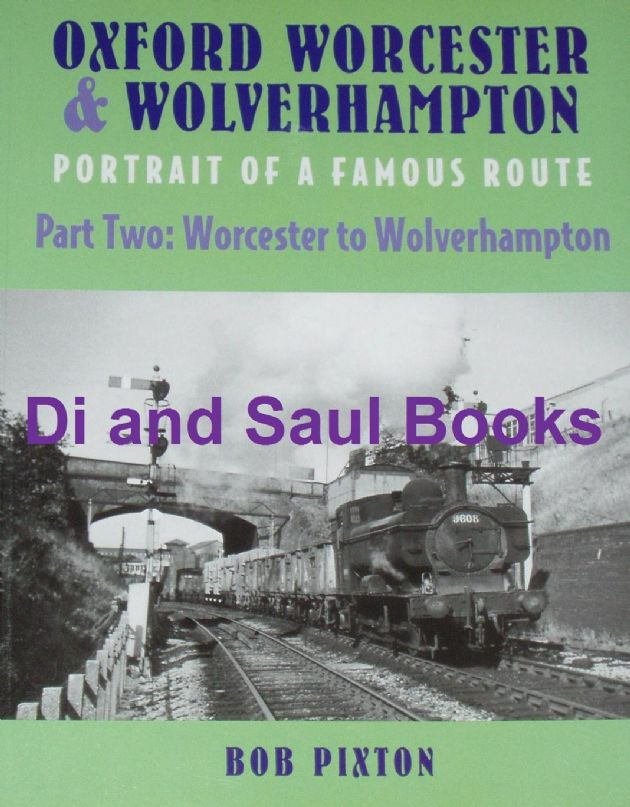 Oxford Worcester and Wolverhampton - Portrait of a Famous Route, Part 2: Worcester to Wolverhampton